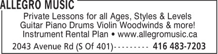 Allegro Music (416-483-7203) - Annonce illustrée - Private Lessons for all Ages, Styles & Levels Guitar Piano Drums Violin Woodwinds & more! Instrument Rental Plan   www.allegromusic.ca