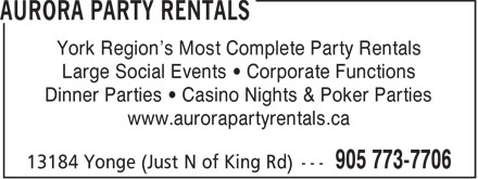 Aurora Party Rentals (905-773-7706) - Annonce illustr&eacute;e - York Region's Most Complete Party Rentals Large Social Events   Corporate Functions Dinner Parties   Casino Nights &amp; Poker Parties www.aurorapartyrentals.ca  York Region's Most Complete Party Rentals Large Social Events   Corporate Functions Dinner Parties   Casino Nights &amp; Poker Parties www.aurorapartyrentals.ca