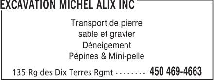 Excavation Michel Alix Inc (450-469-4663) - Annonce illustrée======= - EXCAVATION MICHEL ALIX INC - DENEIGEMENT - TRANSPORT PIERRE - MINI-PELLE - TRANSPORT SABLE - TRANSPORT GRAVIER