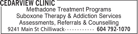 Cedarview Clinic (604-792-1070) - Annonce illustrée======= - Methadone Treatment Programs Suboxone Therapy & Addiction Services Assessments, Referrals & Counselling