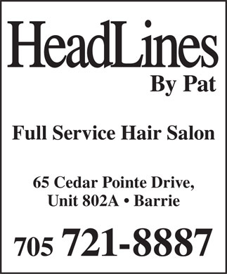 Headlines (705-721-8887) - Annonce illustrée - By Pat Full Service Hair Salon 65 Cedar Pointe Drive, Unit 802A   Barrie 705 721-8887