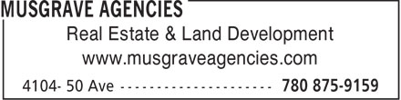 Musgrave Agencies (780-875-9159) - Display Ad - Real Estate &amp; Land Development www.musgraveagencies.com