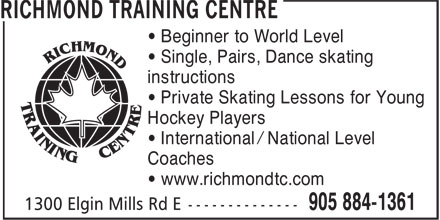 Richmond Training Centre (905-884-1361) - Annonce illustrée - Beginner to World Level Single, Pairs, Dance skating instructions Private Skating Lessons for Young Hockey Players International / National Level Coaches www.richmondtc.com