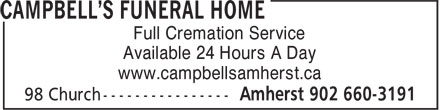 Campbell's Funeral Home (902-660-3191) - Display Ad - Full Cremation Service Available 24 Hours A Day www.campbellsamherst.ca  Full Cremation Service Available 24 Hours A Day www.campbellsamherst.ca