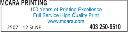 McAra Printing (403-250-9510) - Annonce illustrée - 100 Years of Printing Excellence Full Service High Quality Print www.mcara.com