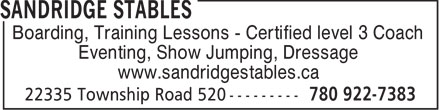 Sandridge Stables (780-922-7383) - Display Ad - Boarding, Training Lessons - Certified level 3 Coach Eventing, Show Jumping, Dressage www.sandridgestables.ca