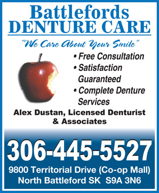 Battlefords Denture Care (306-445-5527) - Display Ad - Battlefords 9800 Territorial Drive (Co-op Mall) North Battleford SK  S9A 3N6 DENTURE CARE We Care About Your Smile Free Consultation Satisfaction Guaranteed Complete Denture Services