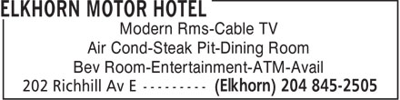 Elkhorn Motor Hotel (204-845-2505) - Annonce illustrée - Modern Rms-Cable TV Air Cond-Steak Pit-Dining Room Bev Room-Entertainment-ATM-Avail