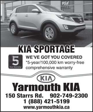 Yarmouth KIA (902-749-2300) - Annonce illustrée - KIA SPORTAGE WE VE GOT YOU COVERED *5-year/100,000 km worry-free comprehensive warranty 150 Starrs Rd.    902-749-2300 1 (888) 421-5199 www.yarmouthkia.ca