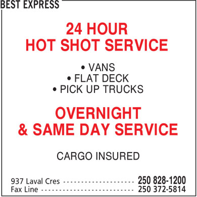 Best Express (250-828-1200) - Annonce illustrée - 24 HOUR HOT SHOT SERVICE ¿ VANS ¿ FLAT DECK ¿ PICK UP TRUCKS OVERNIGHT & SAME DAY SERVICE CARGO INSURED