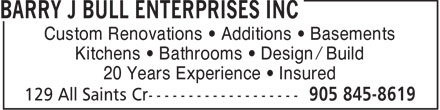 Barry J Bull Enterprises Inc (905-845-8619) - Annonce illustrée - Custom Renovations   Additions   Basements Kitchens   Bathrooms   Design / Build 20 Years Experience   Insured