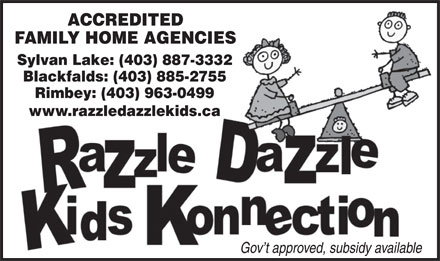 Razzle Dazzle Child Care Centre (403-887-3332) - Annonce illustrée - ACCREDITED FAMILY HOME AGENCIES Sylvan Lake: (403) 887-3332 Blackfalds: (403) 885-2755 Rimbey: (403) 963-0499 www.razzledazzlekids.ca Gov t approved, subsidy available