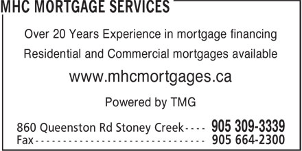 MHC Mortgage Services (905-309-3339) - Annonce illustrée - Over 20 Years Experience in mortgage financing Residential and Commercial mortgages available www.mhcmortgages.ca Powered by TMG