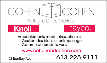 Cohen &amp; Cohen (613-225-9111) - Annonce illustr&eacute;e - Ameublements modulaires, chaises Gestion des biens et entreposage Gamme de produits verts www.cohenandcohen.com 613 225.9111 92 Bentley Ave