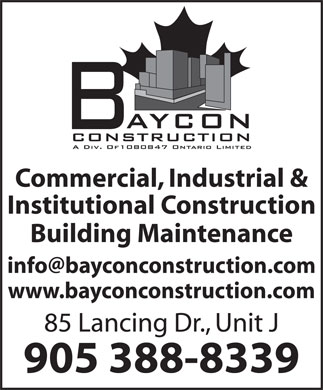 Baycon Construction (905-388-8339) - Annonce illustrée - Commercial, Industrial & Institutional Construction Building Maintenance info@bayconconstruction.com www.bayconconstruction.com 85 Lancing Dr., Unit J 905 388-8339 Commercial, Industrial & Institutional Construction Building Maintenance info@bayconconstruction.com www.bayconconstruction.com 85 Lancing Dr., Unit J 905 388-8339