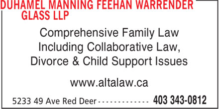 Duhamel Manning Feehan Warrender Glass LLP (403-406-0133) - Display Ad - Comprehensive Family Law Including Collaborative Law, Divorce & Child Support Issues www.altalaw.ca
