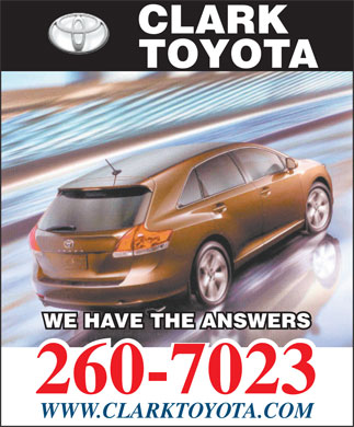 Clark Toyota (506-452-2200) - Annonce illustrée - CLARK TOYOTA WE HAVE THE ANSWERS 260-7023 WWW.CLARKTOYOTA.COM