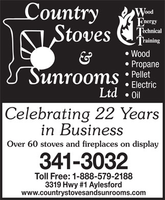 Country Stoves And Sunrooms Ltd (1-877-240-7946) - Annonce illustrée - Wood Propane Pellet Electric Oil Celebrating 22 Years in Business Over 60 stoves and fireplaces on display 341-3032 Toll Free: 1-888-579-2188 3319 Hwy #1 Aylesford www.countrystovesandsunrooms.com
