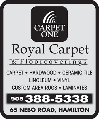 Royal Carpet One (905-388-5338) - Display Ad - LINOLEUM   VINYL CUSTOM AREA RUGS   LAMINATES CARPET   HARDWOOD   CERAMIC TILE LINOLEUM   VINYL CUSTOM AREA RUGS   LAMINATES CARPET   HARDWOOD   CERAMIC TILE