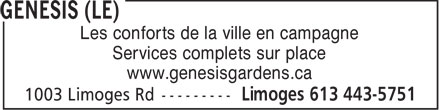 Genesis (Le) (613-443-5751) - Annonce illustrée - Retirement Home CITY LIVING IN A COUNTRY SETTING OFFERING COMPLETE ON SITE CARE SERVICES www.genesisgardens.ca 1003 Limoges Rd (Just 25 min. from Ottawa)