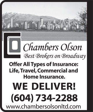Chambers Olson Ltd (604-734-2288) - Annonce illustrée - Offer All Types of Insurance: Life, Travel, Commercial and Home Insurance. WE DELIVER! (604) 734-2288 www.chambersolsonltd.com
