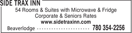 Side Trax Inn (780-354-2256) - Annonce illustrée - Corporate & Seniors Rates www.sidetraxinn.com 54 Rooms & Suites with Microwave & Fridge Corporate & Seniors Rates www.sidetraxinn.com 54 Rooms & Suites with Microwave & Fridge
