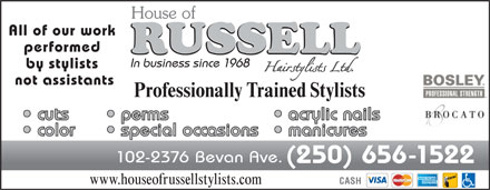 House Of Russell Hair Stylists Ltd (250-656-1522) - Annonce illustr&eacute;e - All of our work performed In business since 1968 by stylists not assistants Professionally Trained Stylists cuts perms acrylic nails color special occasions manicures 102-2376 Bevan Ave. (250) 656-1522 CASH www.houseofrussellstylists.com