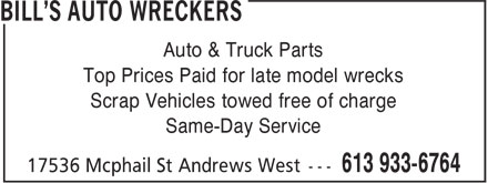 Bill's Auto Wreckers (613-933-6764) - Annonce illustrée======= - Auto & Truck Parts - Top Prices Paid for late model wrecks - Scrap Vehicles towed free of charge - Same-Day Service
