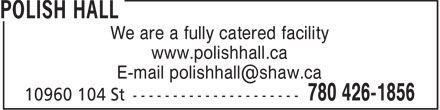 Polish Hall (780-426-1856) - Annonce illustrée - We are a fully catered facility www.polishhall.ca