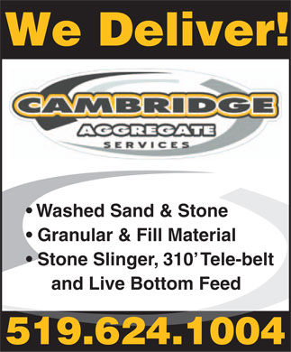 Cambridge Aggregate Services (519-624-1004) - Annonce illustrée - We Deliver! Washed Sand & Stone Granular & Fill Material Stone Slinger, 310  Tele-belt and Live Bottom Feed 519.624.1004  We Deliver! Washed Sand & Stone Granular & Fill Material Stone Slinger, 310  Tele-belt and Live Bottom Feed 519.624.1004