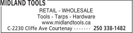 Midland Tools (250-338-1482) - Display Ad - RETAIL - WHOLESALE - Tools - Tarps - Hardware - www.midlandtools.ca