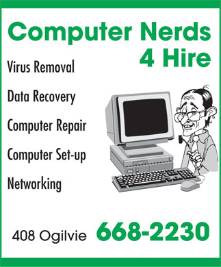 Computer Nerds for Hire (867-668-2230) - Annonce illustrée - Computer Nerds 4 Hire Virus Removal Data Recovery Computer Repair Computer Set-up Networking 408 Ogilvie 668-2230