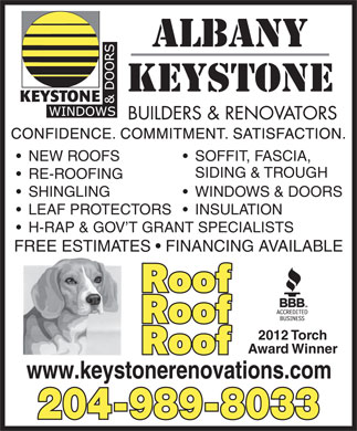 Albany Keystone Builders & Renovations Ltd (204-809-0356) - Annonce illustrée - NEW ROOFS SOFFIT, FASCIA, SIDING & TROUGH RE-ROOFING SHINGLING WINDOWS & DOORS LEAF PROTECTORS  INSULATION H-RAP & GOV T GRANT SPECIALISTS FREE ESTIMATES   FINANCING AVAILABLE 2012 Torch Award Winner