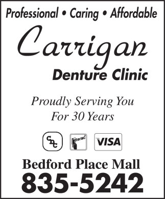 Carrigan Denture Clinic (902-835-5242) - Annonce illustrée - Professional   Caring   Affordable Proudly Serving You For 30 Years Bedford Place Mall Professional   Caring   Affordable Proudly Serving You For 30 Years Bedford Place Mall