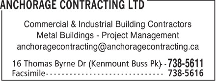 Anchorage Contracting Ltd (709-738-5611) - Annonce illustrée - Commercial & Industrial Building Contractors Metal Buildings - Project Management anchoragecontracting@anchoragecontracting.ca  Commercial & Industrial Building Contractors Metal Buildings - Project Management anchoragecontracting@anchoragecontracting.ca