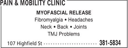Pain & Mobility Clinic (506-381-5834) - Annonce illustrée - MYOFASCIAL RELEASE Fibromyalgia   Headaches Neck   Back   Joints TMJ Problems  MYOFASCIAL RELEASE Fibromyalgia   Headaches Neck   Back   Joints TMJ Problems