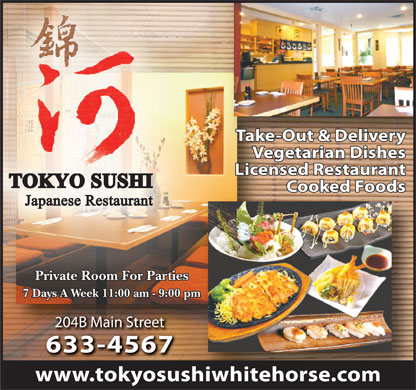 Tokyo Sushi (867-633-4567) - Annonce illustrée - Take-Out & Delivery Vegetarian Dishes Licensed Restaurant TOKYO SUSHI Cooked Foods Japanese Restaurant Private Room For Parties 7 Days A Week 11:00 am - 9:00 pm 204B Main Street204B Main Street 633-4567633-4567 www.tokyosushiwhitehorse.com