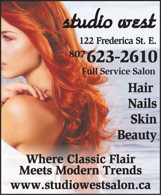 Studio West Hair & Esthetics (807-623-2610) - Annonce illustrée - studiowest 122FredericaSt.E. 807 623-2610 Full Service Salon Hair Nails Skin Beauty Where Classic Flair Meets Modern Trends www.studiowestsalon.ca
