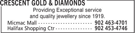 Crescent Gold & Diamonds (902-463-4701) - Display Ad - Providing Exceptional service and quality jewellery since 1919. Providing Exceptional service and quality jewellery since 1919.