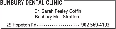 Bunbury Dental Clinic (902-569-4102) - Display Ad - Dr. Sarah Feeley Coffin Bunbury Mall Stratford Dr. Sarah Feeley Coffin Bunbury Mall Stratford Dr. Sarah Feeley Coffin Bunbury Mall Stratford Dr. Sarah Feeley Coffin Bunbury Mall Stratford