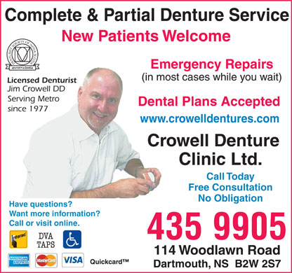 Crowell Denture Clinic Ltd (902-435-9905) - Annonce illustrée - Complete & Partial Denture Service New Patients Welcome Emergency Repairs Dental Plans Accepted www.crowelldentures.com Call Today Free Consultation No Obligation Have questions? Want more information? Call or visit online. 435 9905
