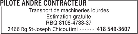 Pilote André Contracteur (418-549-3607) - Annonce illustrée - Transport de machineries lourdes Estimation gratuite RBQ 8108-4733-37 Transport de machineries lourdes Estimation gratuite RBQ 8108-4733-37