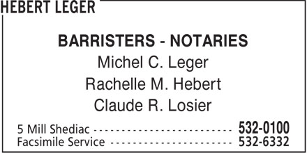 Hebert Leger (506-532-0100) - Display Ad - BARRISTERS - NOTARIES Michel C. Leger Rachelle M. Hebert Claude R. Losier  BARRISTERS - NOTARIES Michel C. Leger Rachelle M. Hebert Claude R. Losier