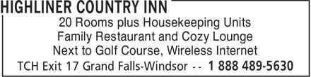 Highliner Country Inn (1-888-489-5630) - Display Ad - 20 Rooms plus Housekeeping Units Family Restaurant and Cozy Lounge Next to Golf Course, Wireless Internet  20 Rooms plus Housekeeping Units Family Restaurant and Cozy Lounge Next to Golf Course, Wireless Internet