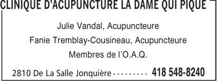 Clinique D'Acupuncture La Dame Qui Pique (418-548-8240) - Annonce illustrée======= - CLINIQUE D'ACUPUNCTURE LA DAME QUI PIQUE - Julie Vandal, Acupuncteure - Fanie Tremblay-Cousineau, Acupuncteure - Membres de l'O.A.Q.