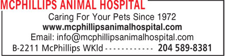 McPhillips Animal Hospital (204-589-8381) - Annonce illustrée - Caring For Your Pets Since 1972 www.mcphillipsanimalhospital.com Caring For Your Pets Since 1972 www.mcphillipsanimalhospital.com