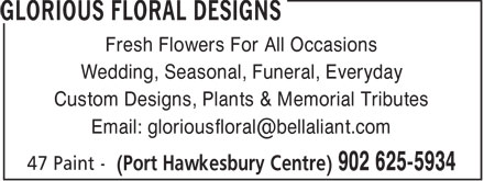Glorious Floral Designs (902-625-5934) - Annonce illustrée - Fresh Flowers For All Occasions Wedding, Seasonal, Funeral, Everyday Custom Designs, Plants & Memorial Tributes Email: gloriousfloral@bellaliant.com