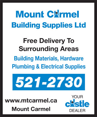Mount Carmel Building Supplies Ltd (709-521-2730) - Display Ad - Free Delivery To Surrounding Areas Building Materials, Hardware Plumbing & Electrical Supplies 521-2730 YOUR www.mtcarmel.ca Mount Carmel DEALER Free Delivery To Surrounding Areas Building Materials, Hardware Plumbing & Electrical Supplies 521-2730 YOUR www.mtcarmel.ca Mount Carmel DEALER