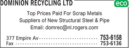 Dominion Recycling Ltd (709-753-6158) - Annonce illustrée - Top Prices Paid For Scrap Metals Suppliers of New Structural Steel & Pipe Email: domrec@nl.rogers.com