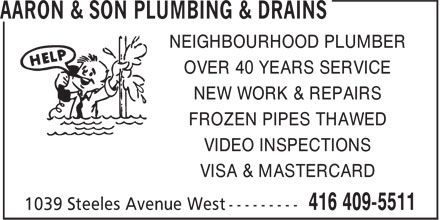 Aaron & Son Plumbing & Drains (416-409-5511) - Annonce illustrée - NEIGHBOURHOOD PLUMBER OVER 40 YEARS SERVICE NEW WORK & REPAIRS FROZEN PIPES THAWED VIDEO INSPECTIONS VISA & MASTERCARD
